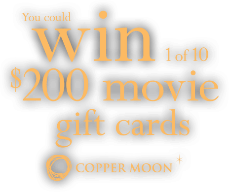 Enter for a chance to WIN 1 of 10 $200 Movie Gift Cards.