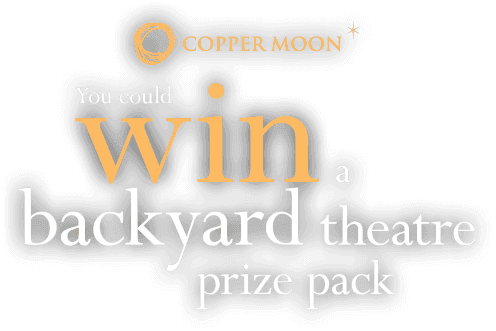 Enter for a chance to WIN a backyard theatre prize pack.
